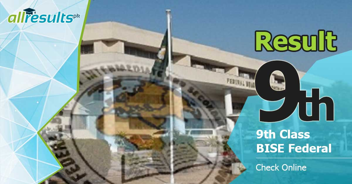 BISE Federal baord 9th class result 2019