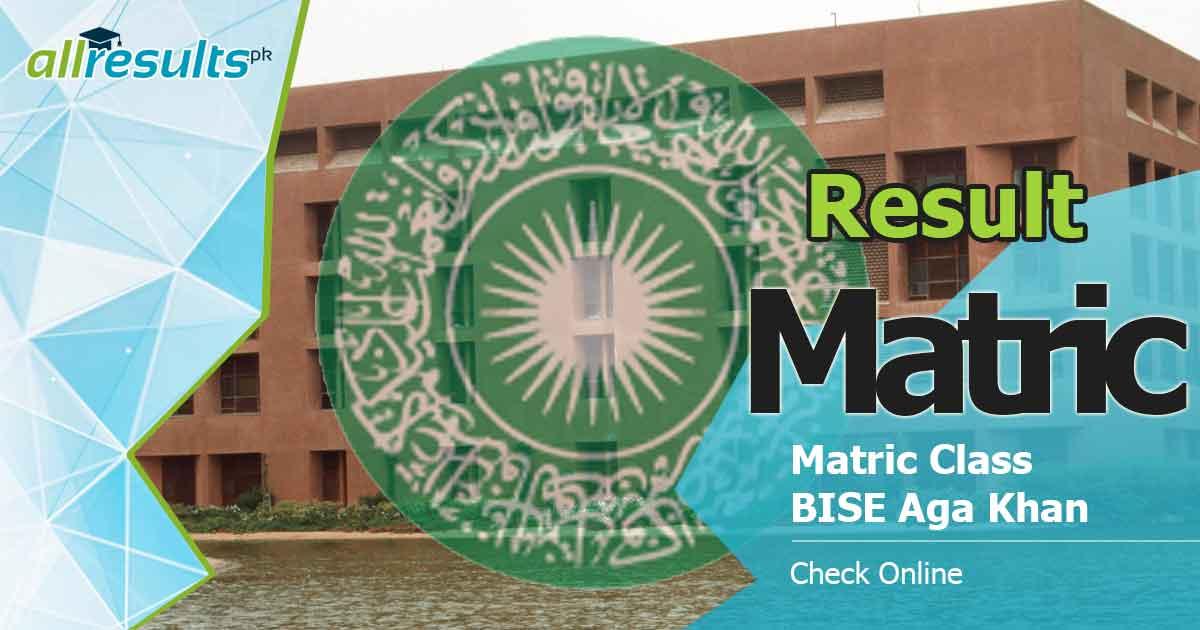 bise aga khan board matric result