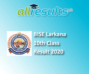 BISE Larkana Board 10th Class Result 2020