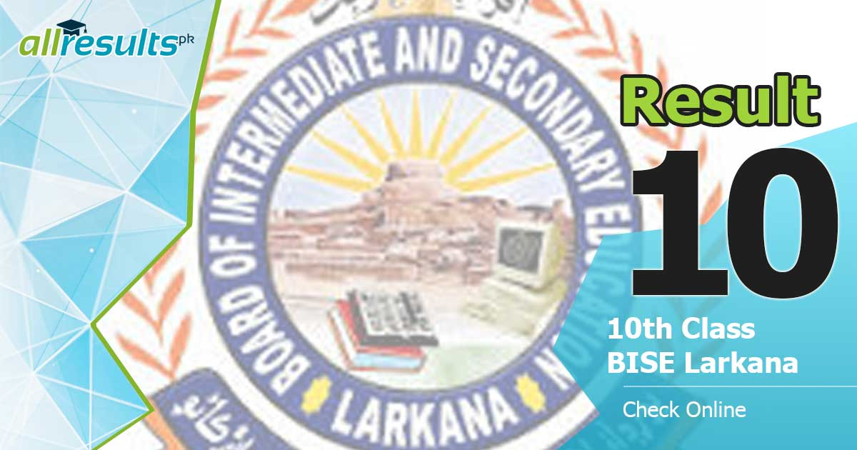 BISE Larkana 10 class result 2019