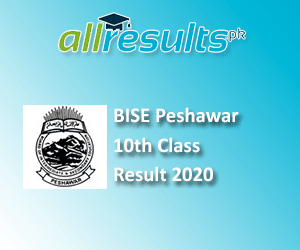 BISE Peshawar Board 10th Class Result 2020