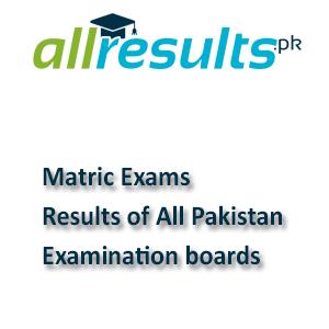 All Examination Boards Matric Exams Result 2021